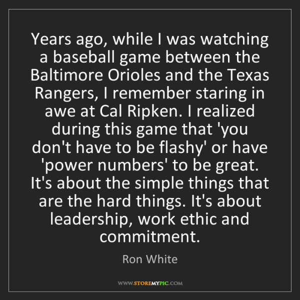 Ron White: Years ago, while I was watching a baseball game between...