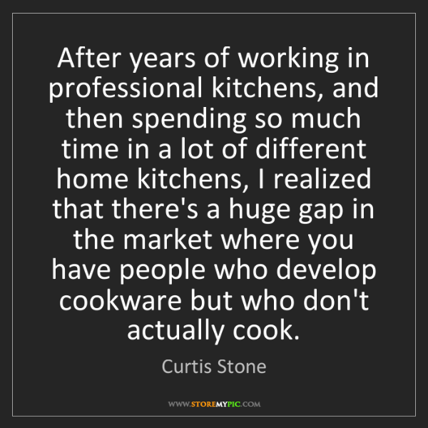 Curtis Stone: After years of working in professional kitchens, and...