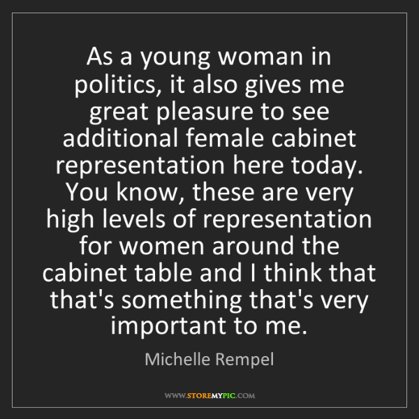 Michelle Rempel: As a young woman in politics, it also gives me great...