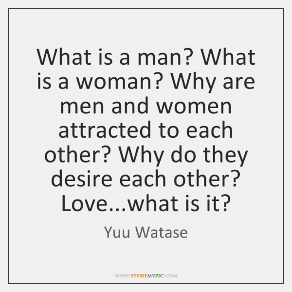 What is a man? What is a woman? Why are men and ...