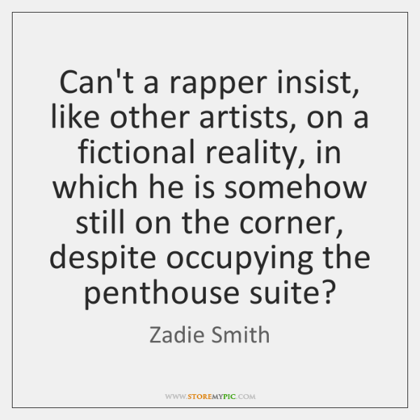 Can't a rapper insist, like other artists, on a fictional reality, in ...