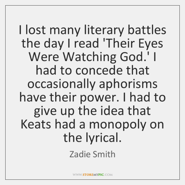 I lost many literary battles the day I read 'Their Eyes Were ...