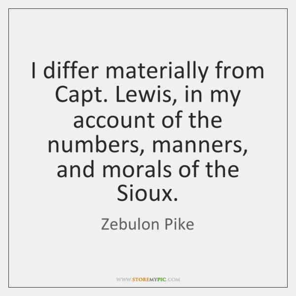 I differ materially from Capt. Lewis, in my account of the numbers, ...