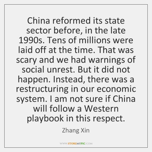 China reformed its state sector before, in the late 1990s. Tens of ...
