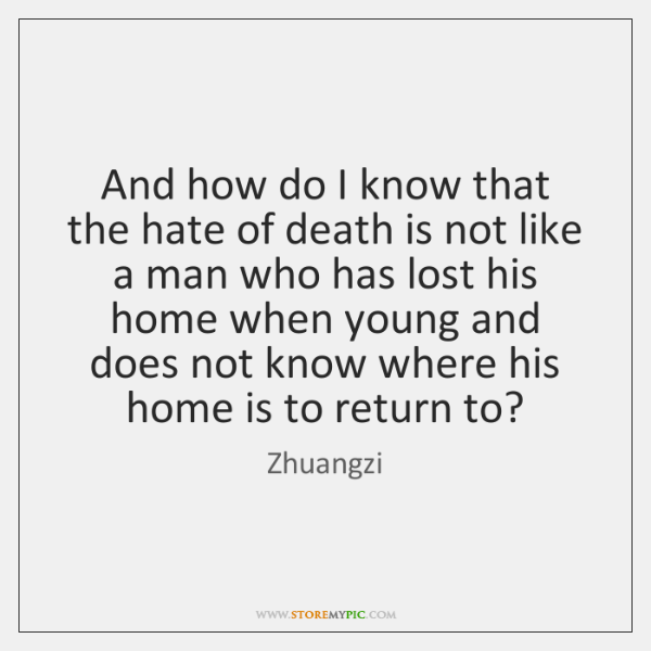 And how do I know that the hate of death is not ...