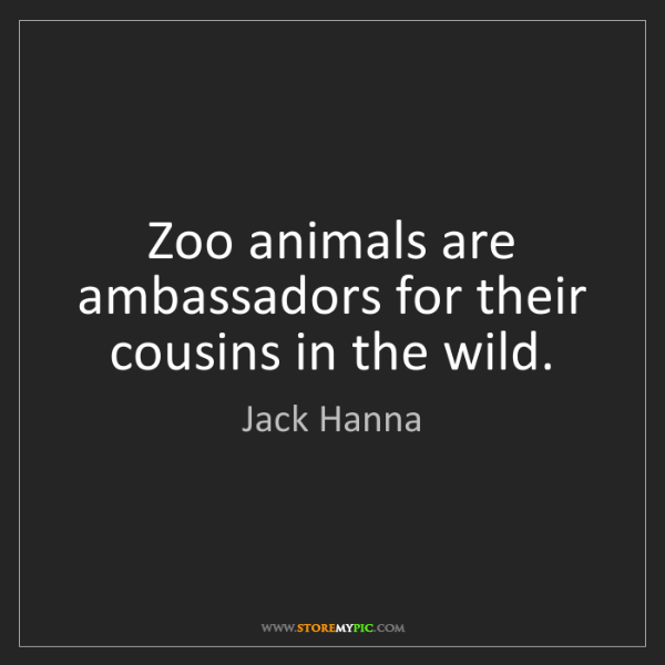 Jack Hanna: Zoo animals are ambassadors for their cousins in the...