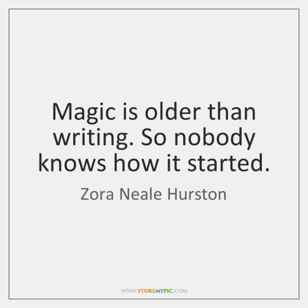 Magic is older than writing. So nobody knows how it started.