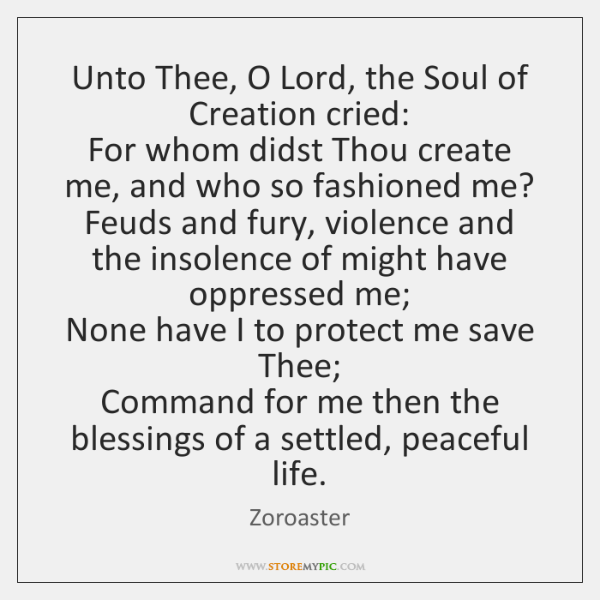 Unto Thee, O Lord, the Soul of Creation cried:   For whom didst ...