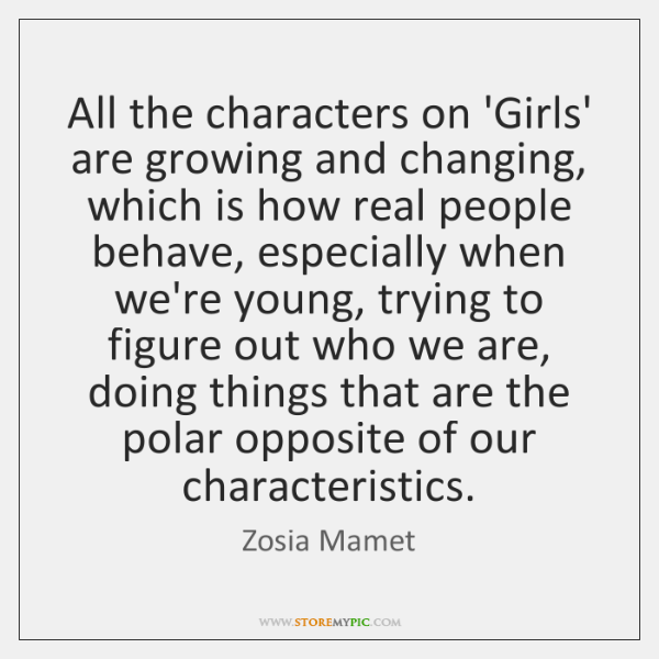 All the characters on 'Girls' are growing and changing, which is how ...