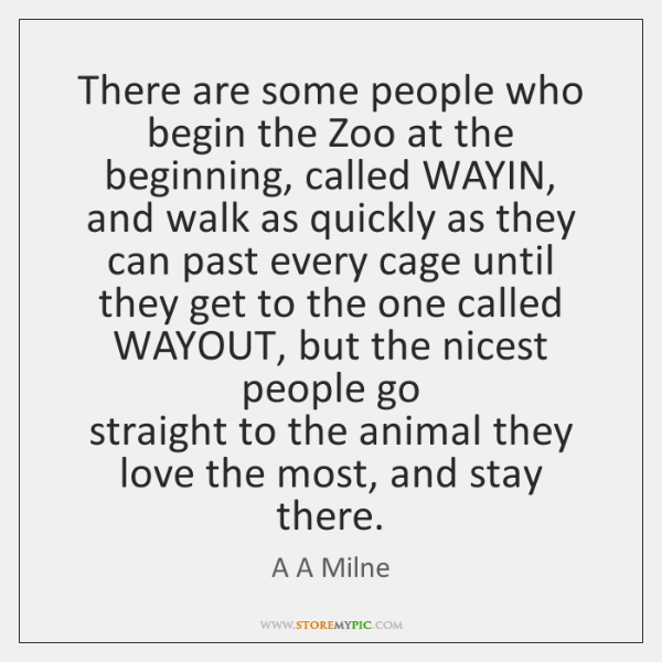 There are some people who begin the Zoo at the beginning, called ...