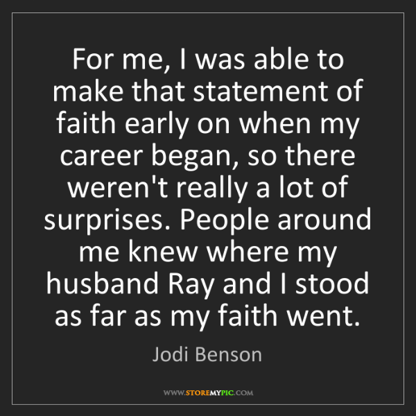 Jodi Benson: For me, I was able to make that statement of faith early...