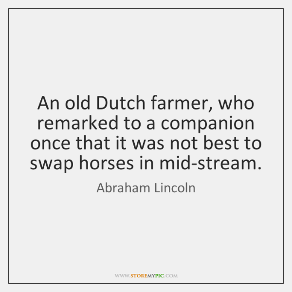 An old Dutch farmer, who remarked to a companion once that it ...