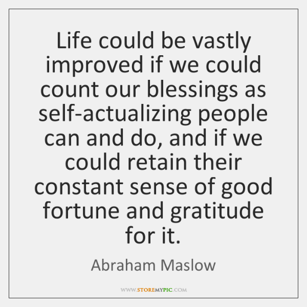 Life could be vastly improved if we could count our blessings as ...