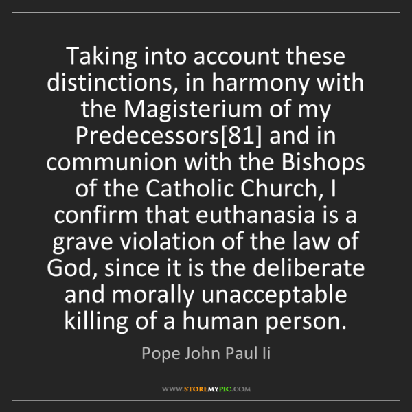 Pope John Paul Ii: Taking into account these distinctions, in harmony with...