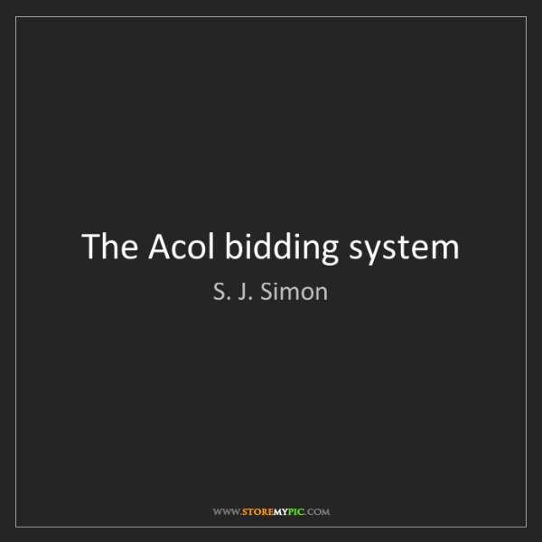 S. J. Simon: The Acol bidding system