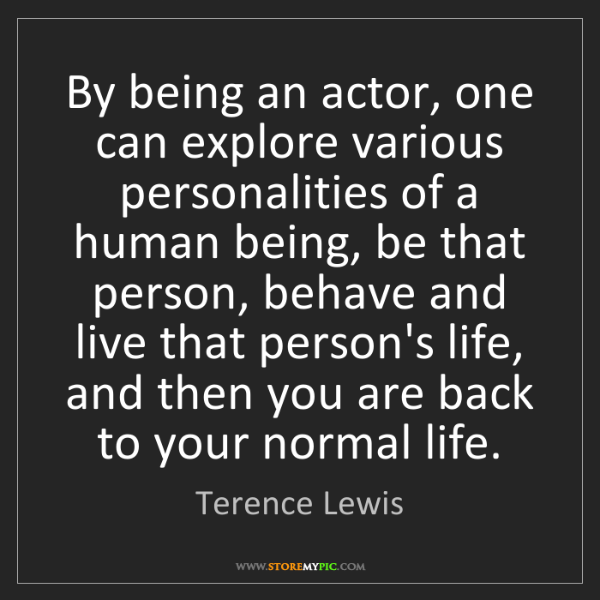 Terence Lewis: By being an actor, one can explore various personalities...