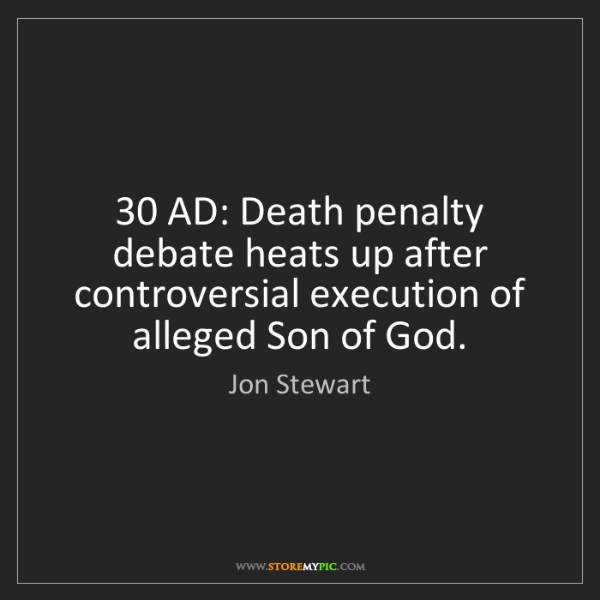 Jon Stewart: 30 AD: Death penalty debate heats up after controversial...