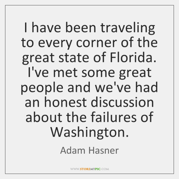I have been traveling to every corner of the great state of ...