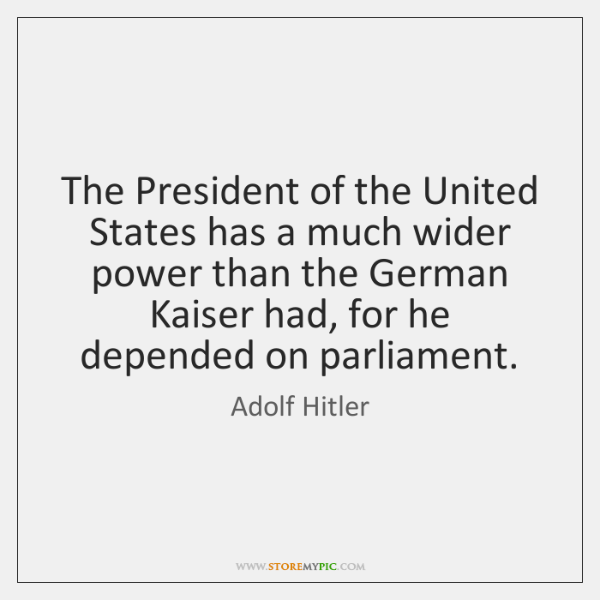 The President of the United States has a much wider power than ...