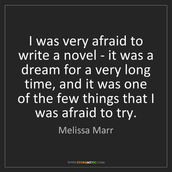 Melissa Marr: I was very afraid to write a novel - it was a dream for...