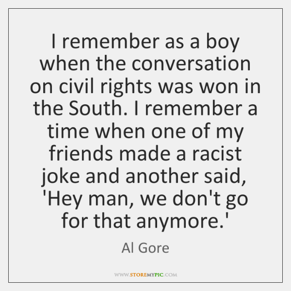 I remember as a boy when the conversation on civil rights was ...