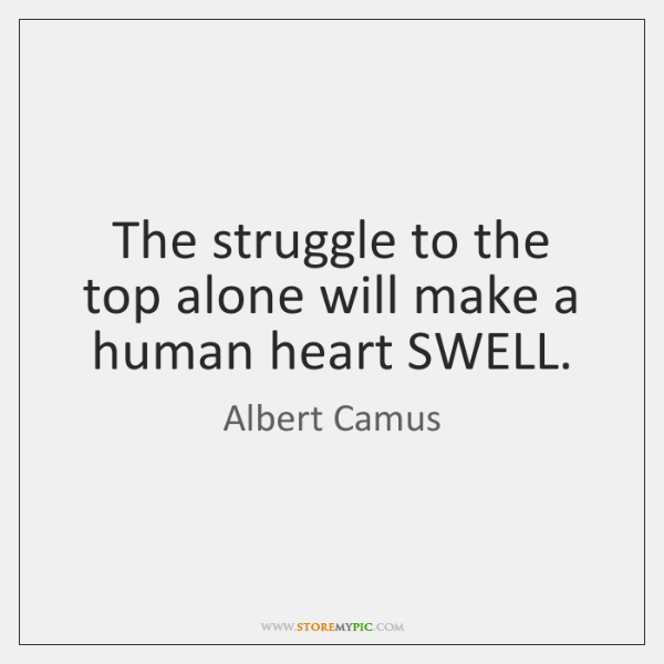 The struggle to the top alone will make a human heart SWELL.