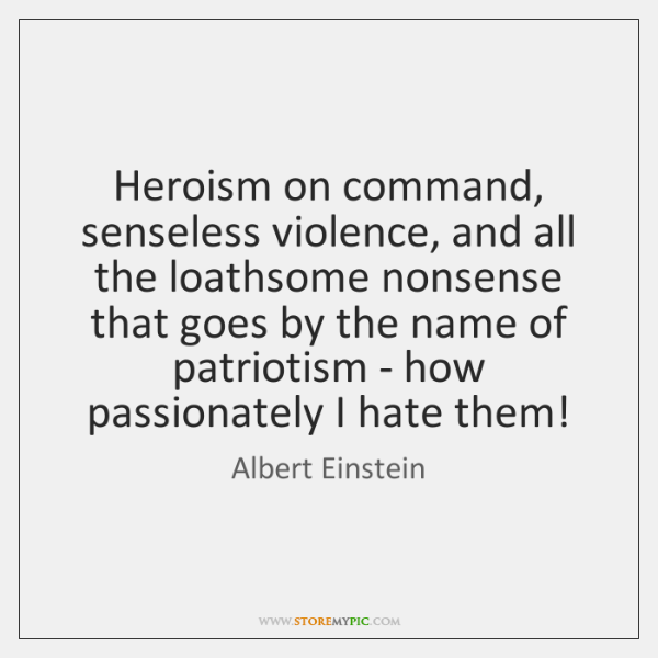 Heroism on command, senseless violence, and all the loathsome nonsense that goes ...