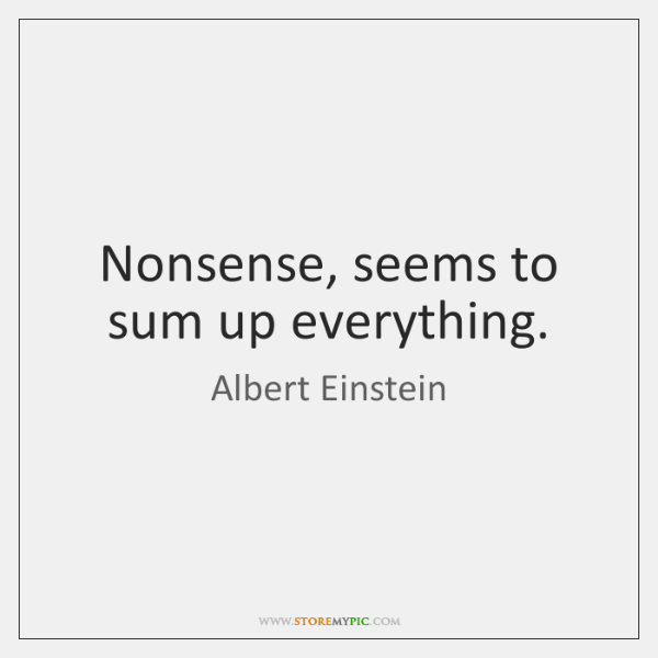 Nonsense Seems To Sum Up Everything StoreMyPic Impressive Nonsense Quotes