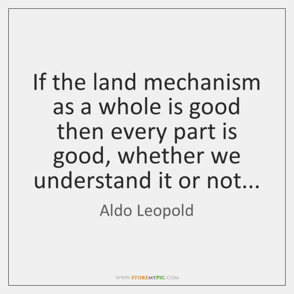 If the land mechanism as a whole is good then every part ...
