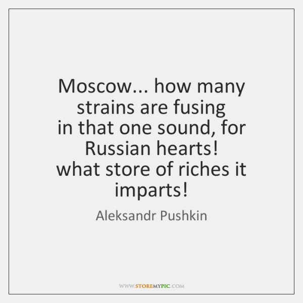 Moscow... how many strains are fusing   in that one sound, for Russian ...