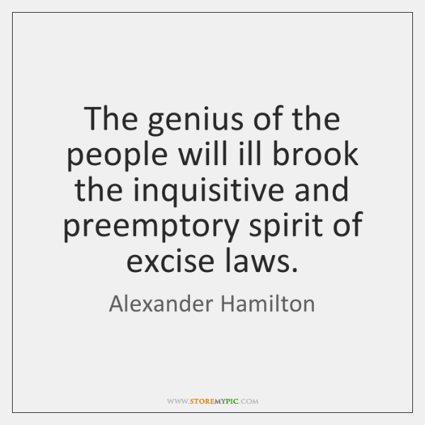 The genius of the people will ill brook the inquisitive and preemptory ...