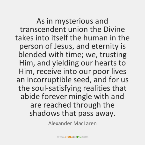As in mysterious and transcendent union the Divine takes into itself the ...