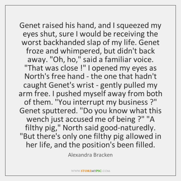 Genet raised his hand, and I squeezed my eyes shut, sure I ...