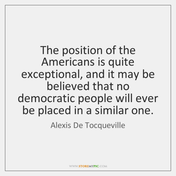 The position of the Americans is quite exceptional, and it may be ...