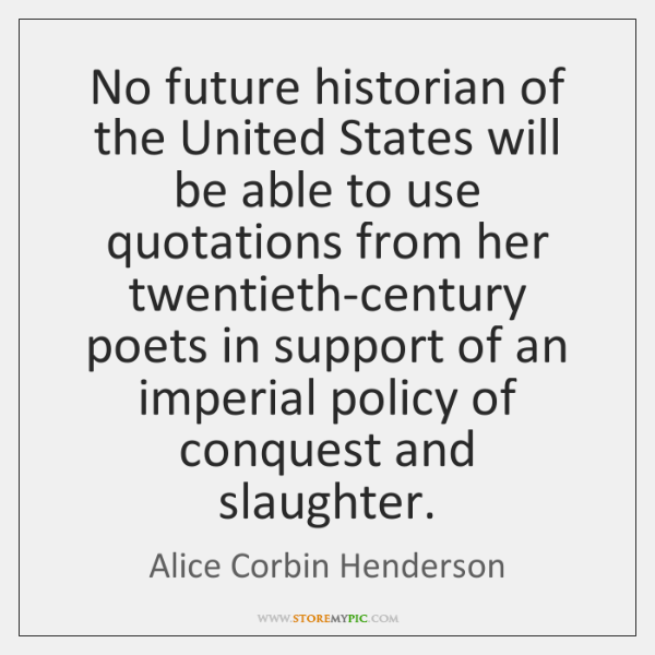 No future historian of the United States will be able to use ...