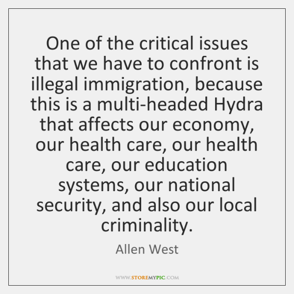 One of the critical issues that we have to confront is illegal ...