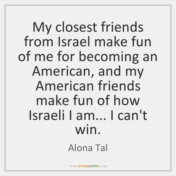 My closest friends from Israel make fun of me for becoming an ...