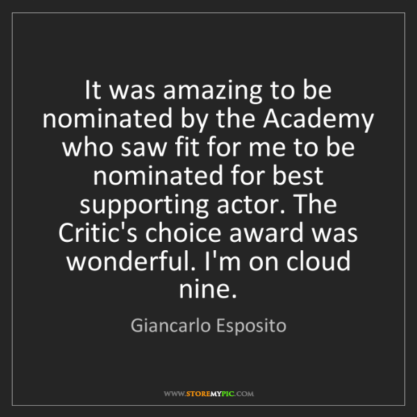 Giancarlo Esposito: It was amazing to be nominated by the Academy who saw...