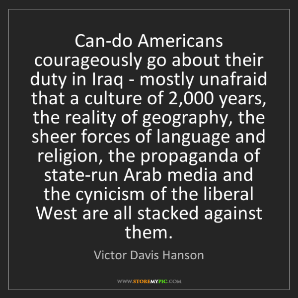 Victor Davis Hanson: Can-do Americans courageously go about their duty in...