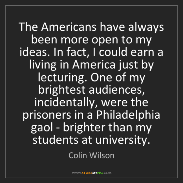 Colin Wilson: The Americans have always been more open to my ideas....