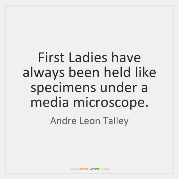 First Ladies have always been held like specimens under a media microscope.