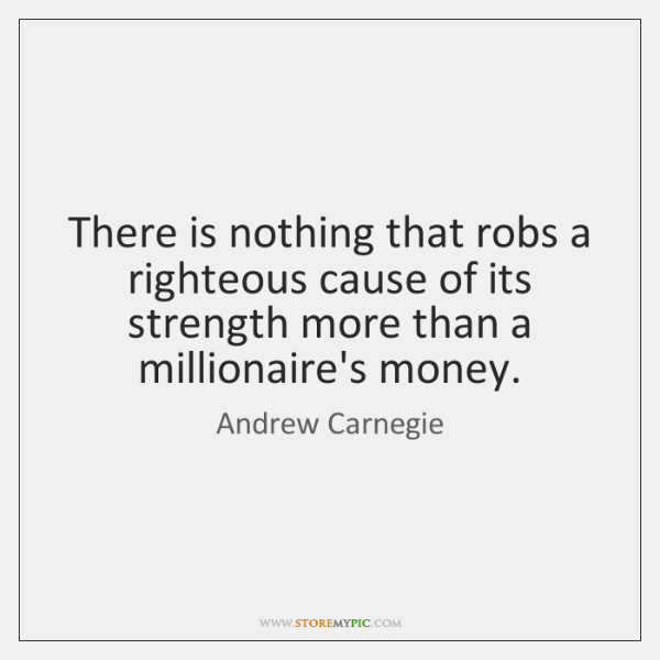 There is nothing that robs a righteous cause of its strength more ...