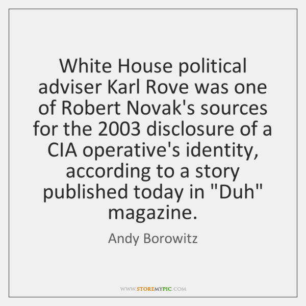 White House political adviser Karl Rove was one of Robert Novak's sources ...