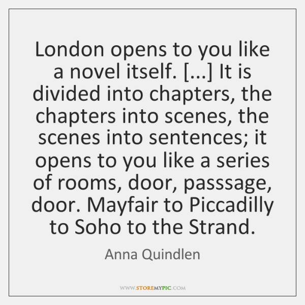 London opens to you like a novel itself. [...] It is divided into ...