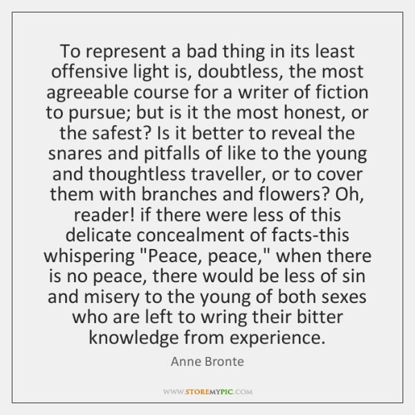 To represent a bad thing in its least offensive light is, doubtless, ...