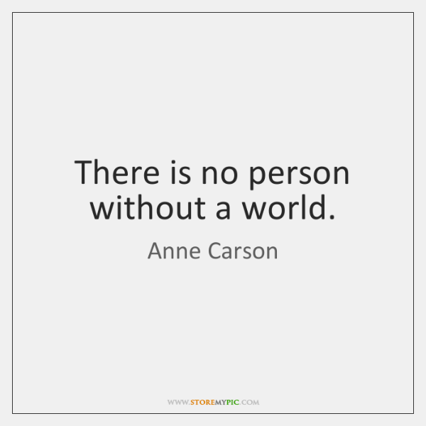 There is no person without a world.