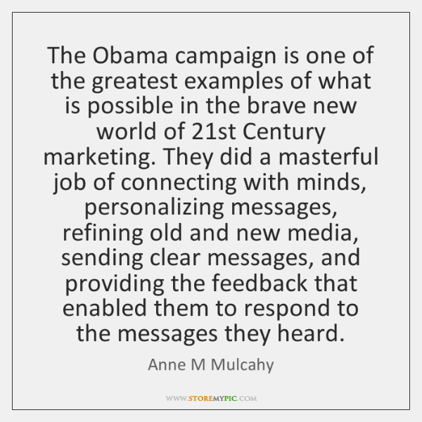 The Obama campaign is one of the greatest examples of what is ...