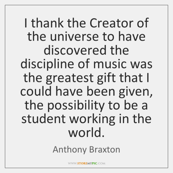 I thank the Creator of the universe to have discovered the discipline ...