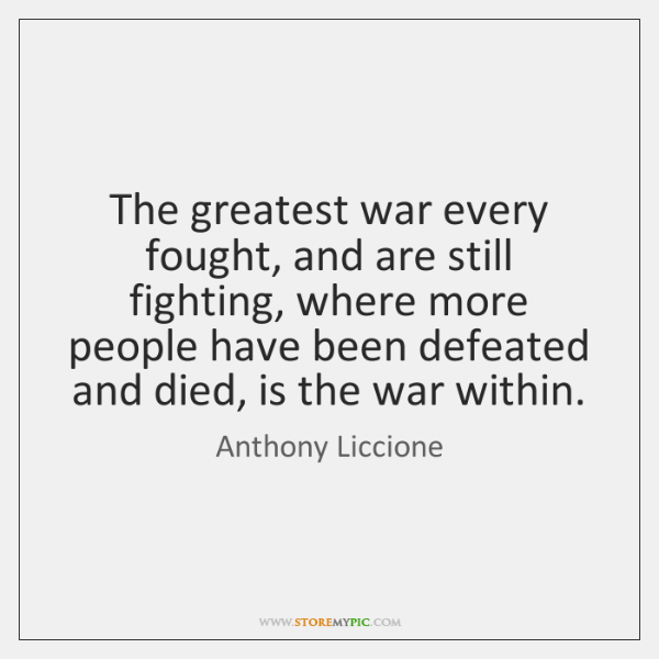 The greatest war every fought, and are still fighting, where more people ...