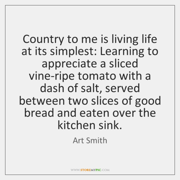 Country to me is living life at its simplest: Learning to appreciate ...